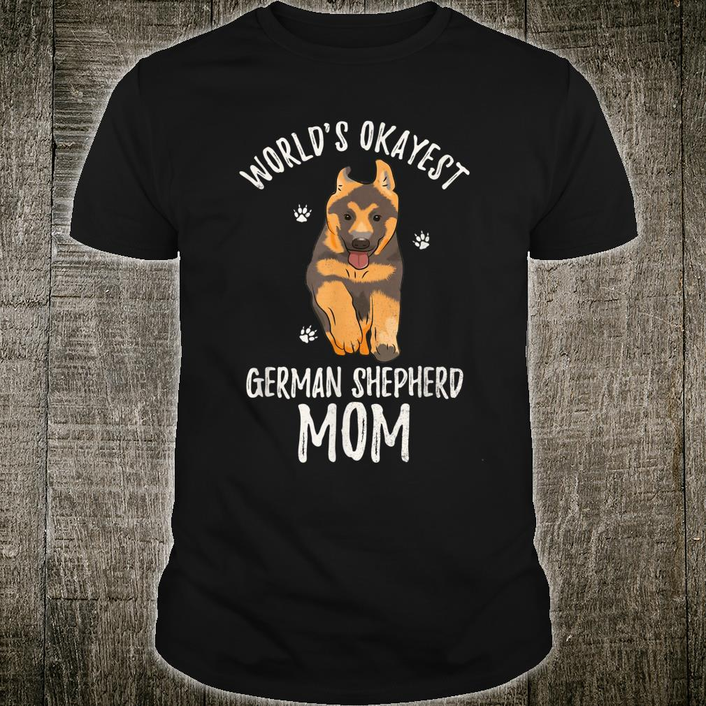 World's Okayest German Shepherd Mom Dog Mama Pet Shirt