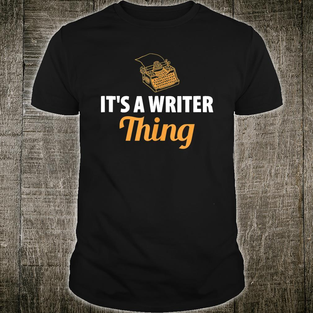 Writing It's A Writer Things Shirt