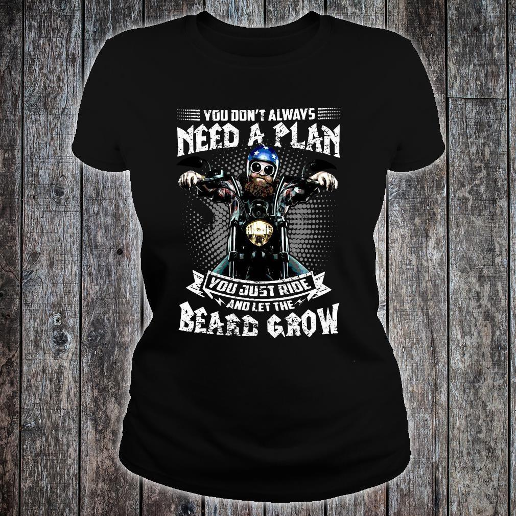 You Don't Always Need A Plan You Just Ride And Let The Beard Grow Shirt ladies tee