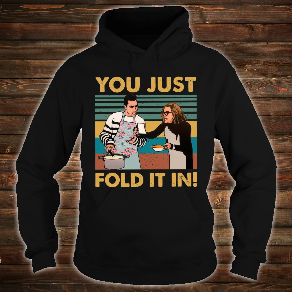 You Just Fold It In Shirt hoodie
