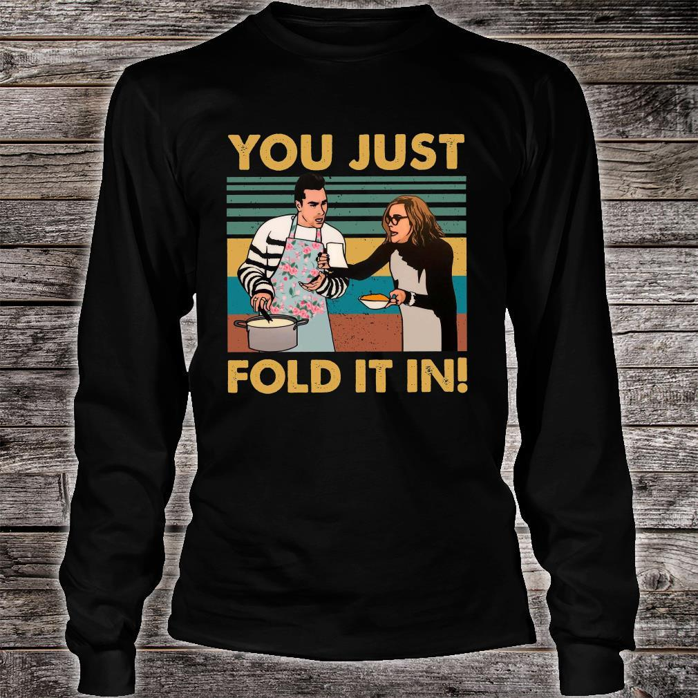 You Just Fold It In Shirt long sleeved