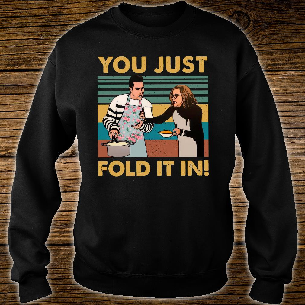 You Just Fold It In Shirt sweater