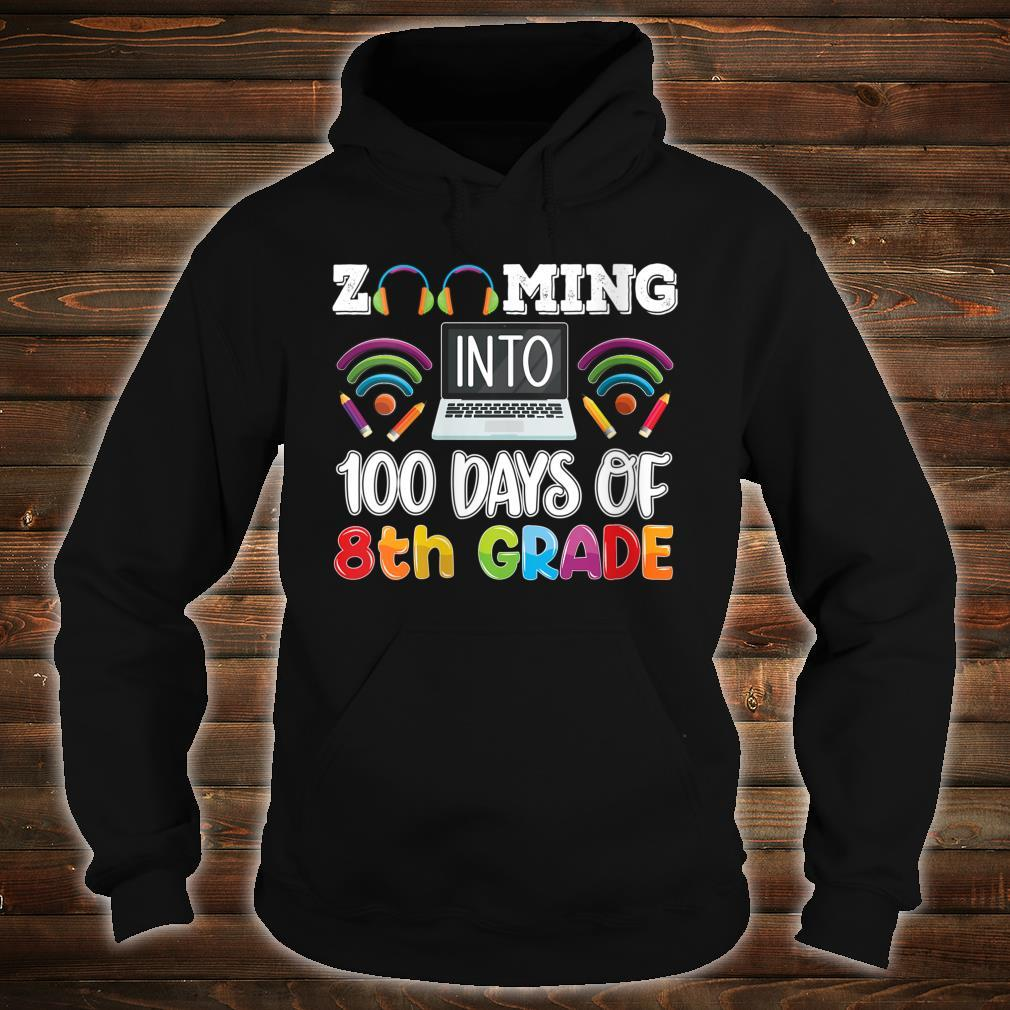 Zooming into 100 days of 8th grade Teacher or Student Shirt hoodie